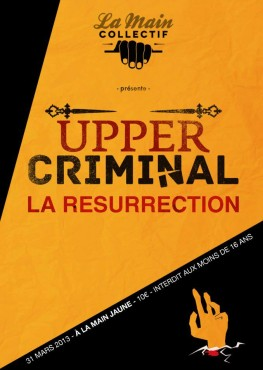 Uppercriminal - La Résurrection - La Main Collectif © Violette Chabanon