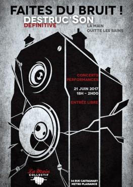 Faites du bruit ! Destruc'Son définitive - La Main Collectif © Lucien Schemel &Florian Calteau