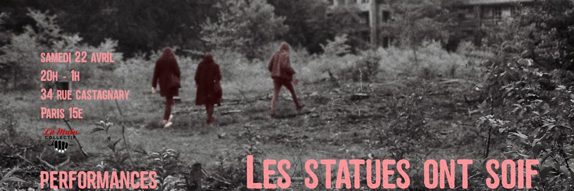 Les Statues ont soif - La Main Collectif